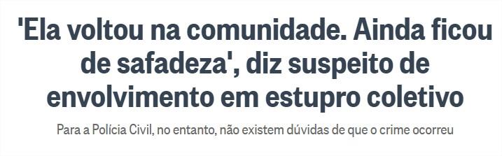 'Ela voltou na comunidade. Ainda ficou de safadeza', diz suspeito de envolvimento em estupro coletivo - Jornal O Globo - Google Ch